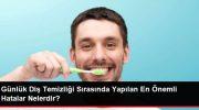 Diş Temizliğinde Doğru Bildiğimiz Yanlışlar