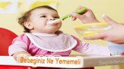 Bebeğiniz Ne Yememeli