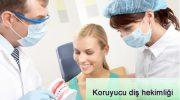 Koruyucu Diş Hekimliği Nedir?
