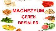Magnezyum hangi yiyeceklerde var – Magnezyumun faydaları nelerdir?