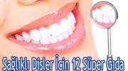 Sağlıklı Dişler İçin 12 Süper Gıda